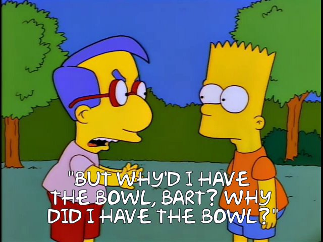 whyd i have the bowl