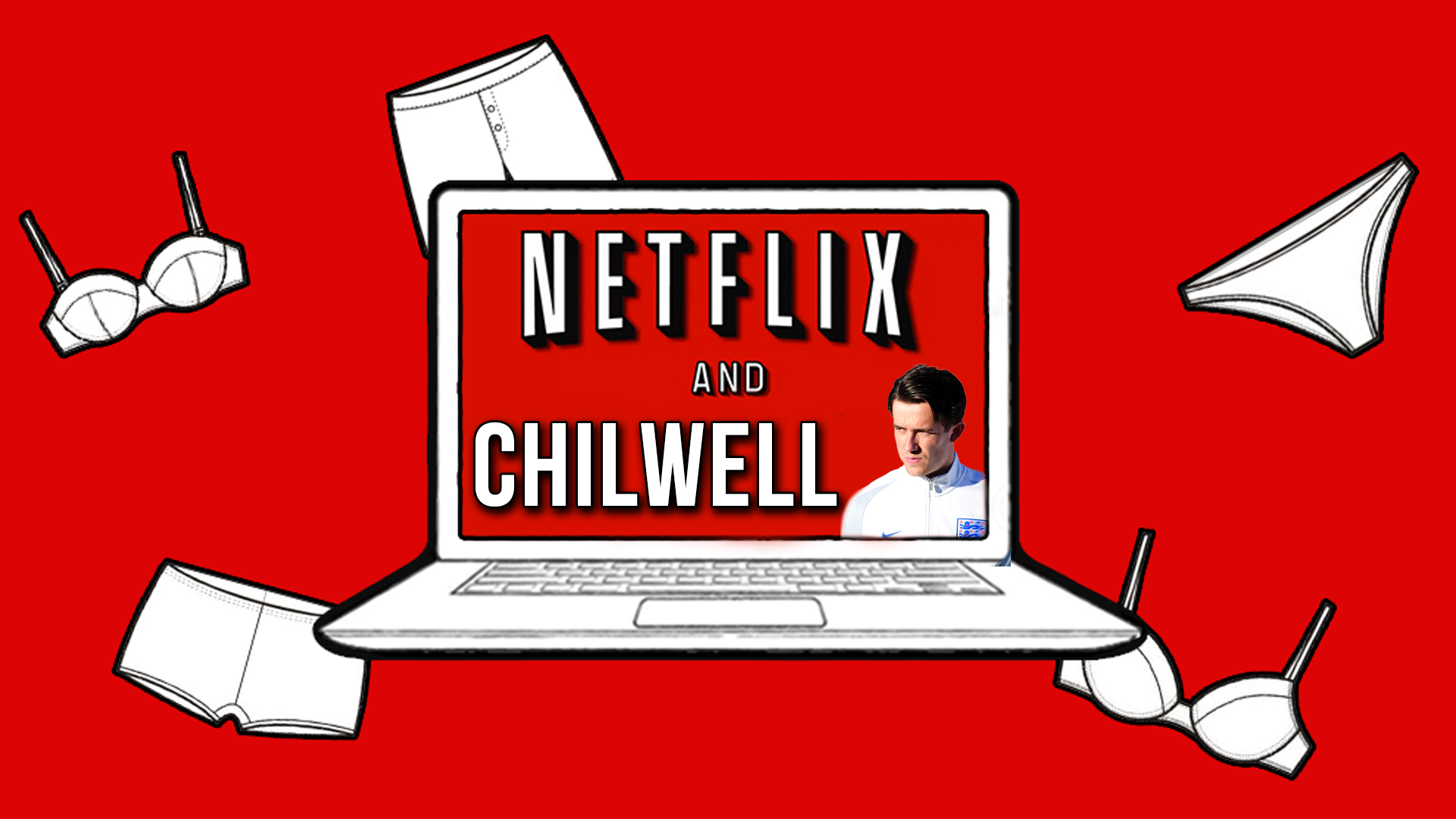 Netflix and Chilwell