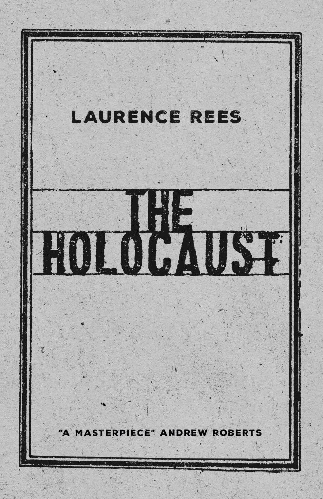 The Holocaust, Laurence Rees (Penguin)